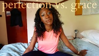 PERFECTION VS. GRACE