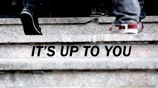 Motivational Video - IT'S UP TO YOU (By Unkle Adams)