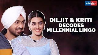 Kriti Sanon and Diljit Dosanjh Decode the Millennial Lingo