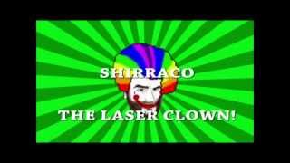 Shirraco the Laser Clown