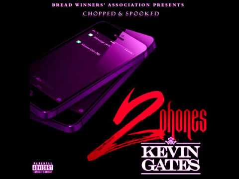 Kevin Gates - 2 Phones [Chopped & Spooked]