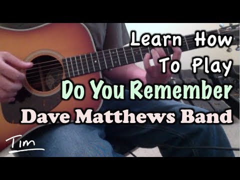 Dave Matthews Band Do You Remember Guitar Lesson, Chords, and Tutorial