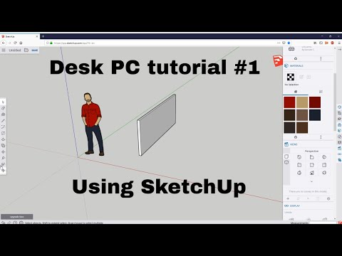 Design you own Desk PC Tutorial! - Part 1- How to use SketchUp