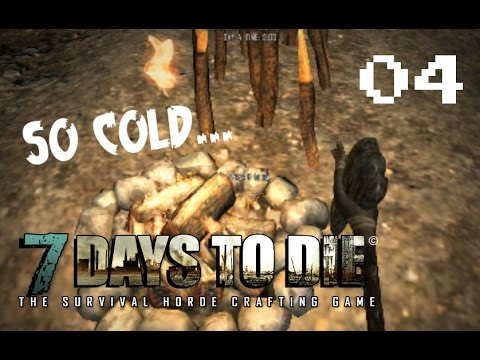 "7 DAYS TO DIE [Alpha 13.6] - 04 - ""Hypothermia"""