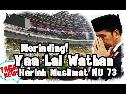 Merinding Mendengar Lagu Ya Lal Wathan Muslimat NU Dukung Jokowi