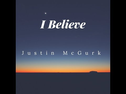 I Believe by Justin McGurk,