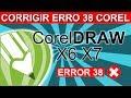 Corrigir erro 38 do CorelDraw X6 X7 no Windows 10 8 8.1 7