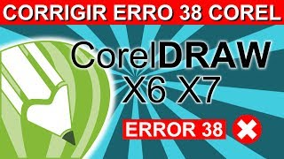 Corrigir erro 38 do CorelDraw X6 X7 no Windows 10 8 8.1 7