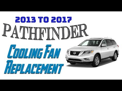2013 To 2017 Pathfinder Cooling Fan Replacement Noisy Cooling Fans How To Youtube