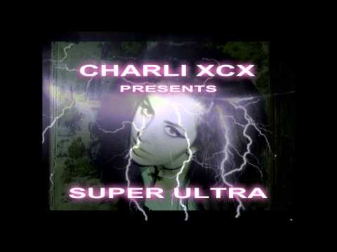 CHARLI XCX - SUPER ULTRA (FULL ALBUM/MIXTAPE)