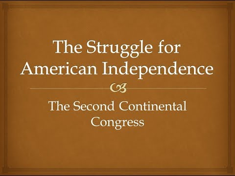 The Struggle for American Independence - The Second Continental Congress