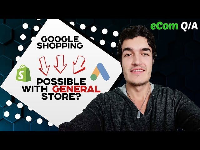[Marco Rodriguez – The eCom Project] GOOGLE SHOPPING With a General Store?? + more // E-Com Q+A!