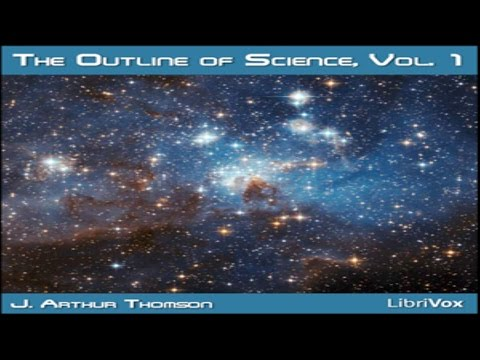 The Outline of Science (Volume 1) - Foundations of the Universe