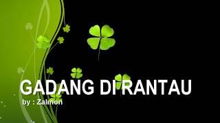 Lagu Minang GADANG di RANTAU ( ZALMON )