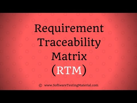 Requirements Traceability Matrix (RTM) In Software Testing