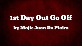 1st Day Out Go Off - Majic Juan Da Plaira thumbnail