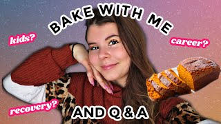 BAKE WITH ME AND Q&ampA  job, kids, how we met, &amp recovery questions