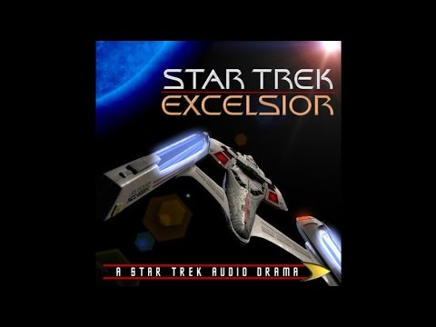 Star Trek: Excelsior - 1.00 - Pilot... There You Are [Audio]