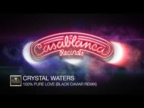 Crystal Waters - 100% Pure Love (Black Caviar Remix)