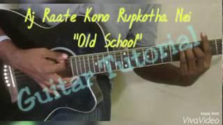 Aj Raate Kono Rupkotha Nei - OS, Guitar tutorial