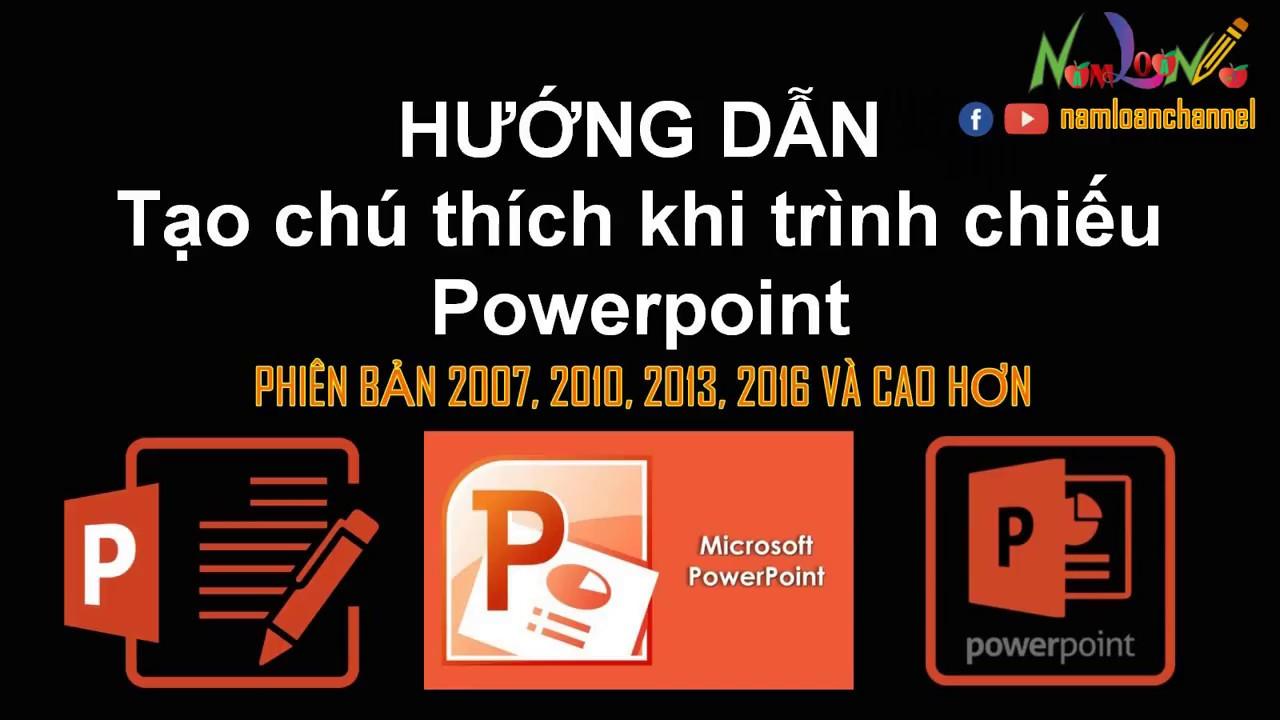 Tạo chú thích khi trình chiếu Powerpoint các phiên bản