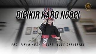 Jihan Audy - Dipikir Karo Ngopi