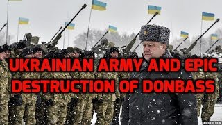 ⚡ Ukrainian Army and Epic Destruction of Donbass