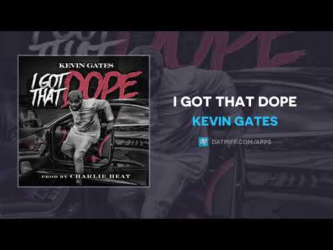 Kevin Gates – I Got That Dope (AUDIO)