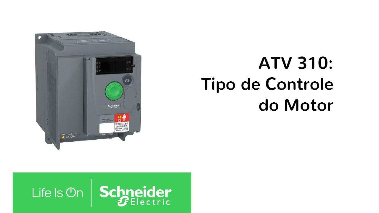 Altivar 310: Configurando o Tipo de Controle do Motor | Schneider Electric  Brasil