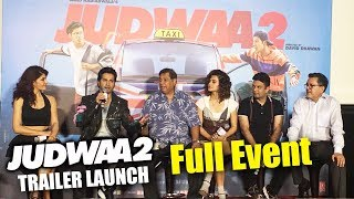 Judwaa 2 Trailer Launch | Full HD Video | Varun Dhawan, Jacqueline, Taapsee Pannu, David Dhawan
