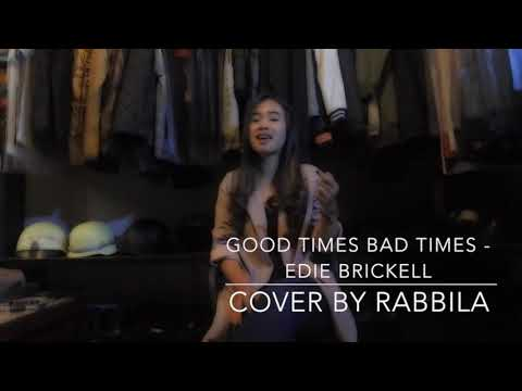 Good Times Bad Times - Edie Brickell // Cover by: Rabbila