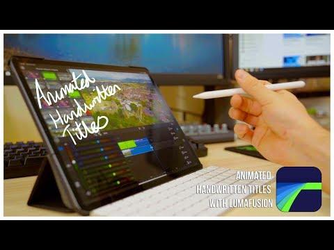 Create Handwritten Animated Titles With Lumafusion On The Ipad Pro