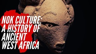 Nok Culture: A History Of Ancient West African Culture