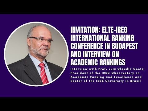 Invitation: ELTE-IREG International Ranking Conference, Budapest   Interview on Academic Rankings