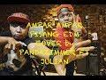 Ampar ampar pisang Cover EDM By Pandazimmer ft Julian