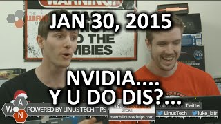 The WAN Show - Love FCC, H8 on NVIDIA & Comcast Edition - Jan 30, 2015