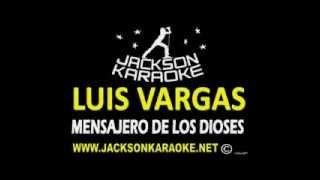 Luis Vargas Mensajero De Los Dioses karaoke