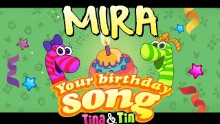 Tina&Tin Happy Birthday MIRA🎊 🎉 🎈 (Personalized Songs For Kids) 👦🏼 👧🏼