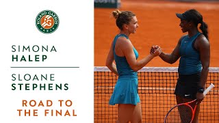 Simona Halep vs Sloane Stephens - Road to the final I Roland-Garros 2018