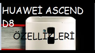 Huawei Ascend D8 Özellikleri