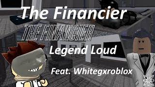 [Roblox] Entry point - The Financier Legend Loud(Quad-op) [Feat. Whitegxroblox]