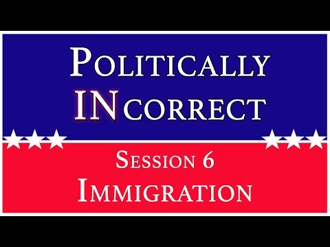 Immigration   Politically INcorrect, Episode 6, By Bill Corley At Crossroads