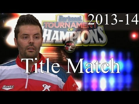2013 -14 Barbasol PBA Tournament Of Champions Title Match