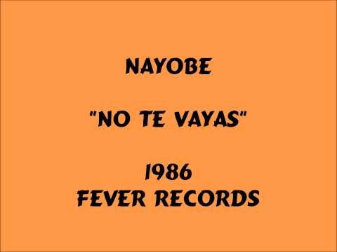 Nayobe - No Te Vayas - 1986