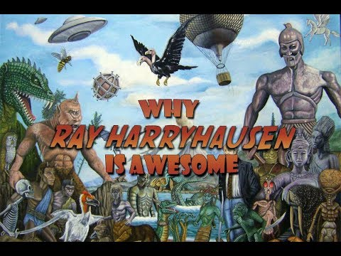 Why RAY HARRYHAUSEN is AWESOME