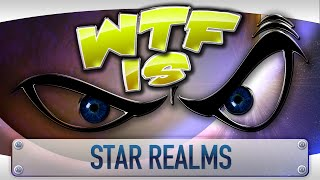 ► WTF Is... - Star Realms ?