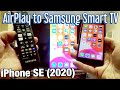 iPhone SE (2020): How to AirPlay (Mirror) to Samsung Smart TV (Nothing Additional Needed)