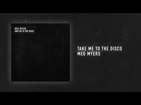 Meg Myers - Take Me To The Disco [Audio Only]