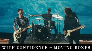 With Confidence - Moving Boxes (Official Music Video)