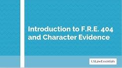 Introduction to Federal Rule of Evidence 404 and character evidence